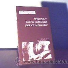 Libros de segunda mano: MUJERES Y LUCHA COTIDIANA POR EL BIENESTAR;L.TORRABADELLA/E.TEJERO/L.LEMKOW;ICARIA 2001;¡NUEVO!. Lote 15091583