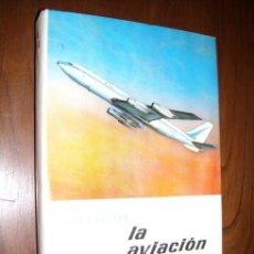Libros de segunda mano: LA AVIACIÓN POR JUAN M. AGUILAR DE BRUGUERA EN BARCELONA 1965 2ª EDICIÓN. Lote 25966952