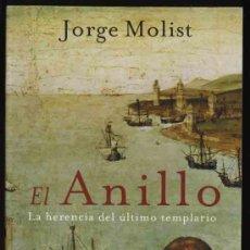 Libros de segunda mano: NOVELA HISTORICA- - EL ANILLO - - LA HERENCIA DEL ULTIMO TEMPLARIO - - JORGE MOLIST.. Lote 15139238