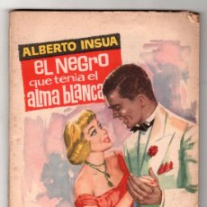 Libros de segunda mano: COLECCION POPULAR LITERARIA Nº 133. EL NEGRO QUE TENIA EL ALMA BLANCA POR INSUA. MADRID 1 MAYO 1961. Lote 19994531