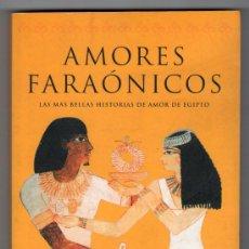 Libros de segunda mano: AMORES FARAONICOS POR VIOLAINE VANOYEKE. EDICIONES MARTINEZ ROCA. BARCELONA 1998. Lote 19645604