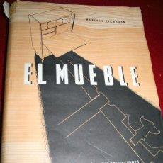 Libros de segunda mano: EL MUEBLE - EDITORIAL GUSTAVO GILI - ALBERTO HABERER Y CARLOS EICHHORN - AÑOS 40 / 50 . Lote 27592562