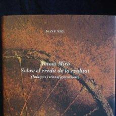 Libros de segunda mano: ANTONI MIRO. SOBRE EL CREDIT DE LA REALITAT. JOAN F. MIRA. BANCAIXA 1999 340 PAG ED.LUJO.. Lote 25470383