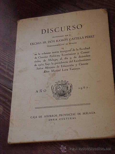 DISCURSO PRONUNCIADO POR EL EXCMO.SR. DON RAMON CASTILLA PEREZ GOBERNADOR CIVIL DE MALAGA. AÑO 1967* (Libros de Segunda Mano - Historia - Otros)