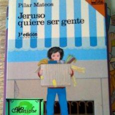 Libros de segunda mano: SM JERUSO QUIERE SER GENTE-LIBRO COLECCIÓN BARCO DE VAPOR-PILAR MATEOS-Nº 29-1984-NUEVO. Lote 27458125