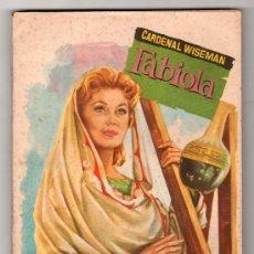 Libros de segunda mano: COLECCION POPULAR LITERARIA Nº 124. FABIOLA POR CARDENAL WISEMAN. MADRID 16 OCTUBRE 1960. Lote 15204176