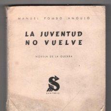 Libros de segunda mano: LA JUVENTUD NO VUELVE... NOVELA DE LA GUERRA POR POMBO ANGULO. EDICIONES SAGITARIO . MADRID 1945. Lote 15204387