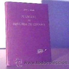 Libros de segunda mano: MANUAL DE HISTORIA DE ESPAÑA;JOSÉ L.ASIAN;BOSCH 1959. Lote 15222648