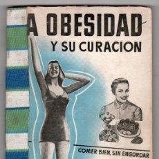 Libros de segunda mano: LA OBESIDAD SU CURACION RADICAL POR EL DR. VANDER. LIBRERIA SINTES 3ª ED. BARCELONA 1951. Lote 15240690