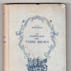 Libros de segunda mano: LA INCREDULIDAD DEL PADRE BROWN POR G.K. CHESTERTON. EDITORIAL TARTESOS. BARCELONA ABRIL 1942. Lote 15271144