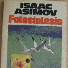 Libros de segunda mano: FOTOSINTESIS-ISAAC ASIMOV-PLAZA & JANES 1980.. Lote 15259844
