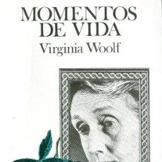 Libros de segunda mano: VIRGINIA WOOLF. MOMENTOS DE VIDA. BARCELONA, 1980. . Lote 24430458