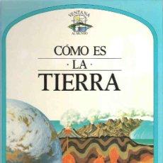 Libros de segunda mano: COMO ES LA TIERRA - COLECCION VENTANA AL MUNDO ** PLAZA JOVEN. Lote 17467297