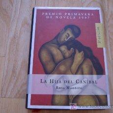 Libros de segunda mano: LA HIJA DEL CANÍBAL - ROSA MONTERO (ESPASA, 3ª EDICIÓN, PASTA DURA Y SOBRECUBIERTA) *LIBROS JARIEGO*. Lote 26629494