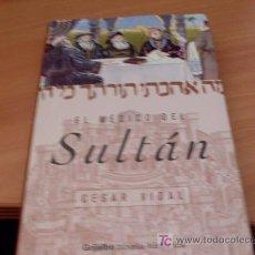 Libros de segunda mano: EL MEDICO DEL SULTAN ( CESAR VIDAL ) TAPA DURA PRIMERA EDICION GRIJALBO (LB35). Lote 15328852
