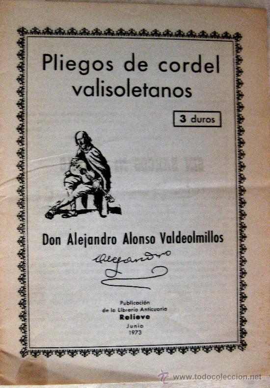 VALLADOLID. LIBRERÍA RELIEVE. PLIEGOS DE CORDEL VALLISOLETANOS. ALEJANDRO ALONSO (Libros de Segunda Mano (posteriores a 1936) - Literatura - Otros)
