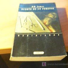 Libros de segunda mano: MUERTE DE UN FORENSE ( P.D. JAMES ). Lote 15379778