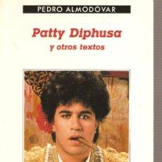 Libros de segunda mano: PEDRO ALMODOVAR - PATY DIPHUSA Y OTROS TEXTOS . Lote 20881508