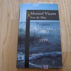 Libros de segunda mano: SON DE MAR - MANUEL VICENT (PREMIO ALGAGUARA DE NOVELA, 1999; TAPA DURA) *LIBROS JARIEGO*. Lote 27595243