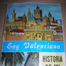 Libros de segunda mano: SOY VALENCIANO. HISTORIA DE MI TIERRA, POR MANUEL B. HOYOS. IMPRENTA-EDITORIAL J. DOMENECH, AÑO 1973. Lote 27490912