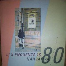 Libros de segunda mano: LOS ENCUENTROS NARRATIVA 80, LITERATURA REPASO A LA NARRATIVA DE LOS 80. Lote 27636309