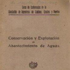 Libros de segunda mano - CONSERVACIÓN Y EXPLOTACIÓN DE ABASTECIMIENTO DE AGUAS (Madrid, 1943) - 27197649