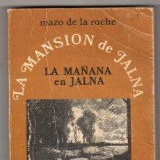 Libros de segunda mano: LA MANSION DE JALNA, LAMAÑANA EN JALNA POR MAZO DE LA ROCHE. EDICIONES AGUILAR 1ª ED. MADRID 1973. Lote 15441012