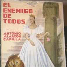 Libros de segunda mano: 1944, LIBRO FRANQUISMO, ESPIRITU NACIONAL, EL ENEMIGO DE TODOS. NOVELA DE ANTONIO ALARCÓN CAPILLA. Lote 27039453