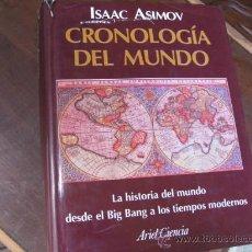 Libros de segunda mano: CRONOLOGÍA DEL MUNDO LA HISTORIA DEL MUNDO DESDE EL BIG BANG...- ISAAC ASIMOV 1992 + INFO.. Lote 15453137
