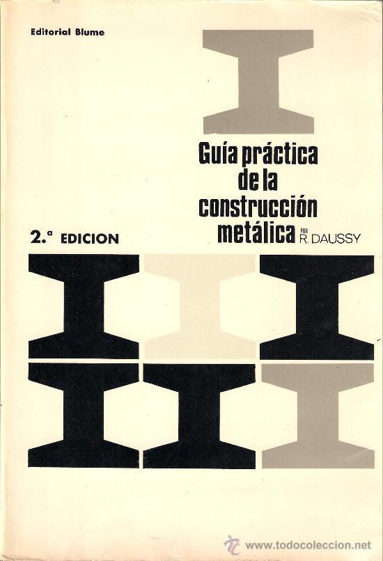 GUÍA PRÁCTICA DE LA CONSTRUCCIÓN METÁLICA (Libros de Segunda Mano - Ciencias, Manuales y Oficios - Otros)