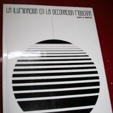 Libros de segunda mano: LA ILUMINACIÓN EN LA DECORACIÓN MODERNA - JUAN ANTONIO BLANCH - CEAC 1973. Lote 25272084