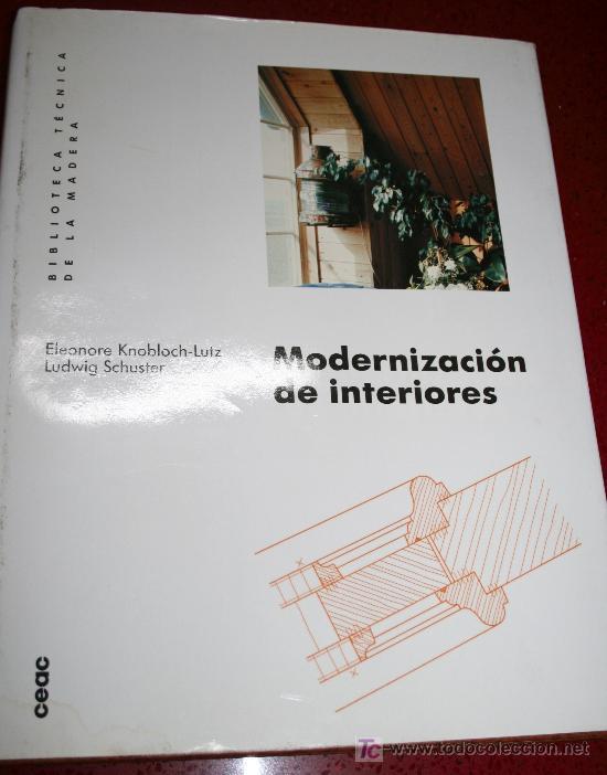 MODERNIZACIÓN DE INTERIORES - ELEONORE KNOBLOCH-LUTZ / LUDWING SCHUSTER - CEAC 1991 (Libros de Segunda Mano - Bellas artes, ocio y coleccionismo - Otros)