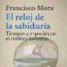 Libros de segunda mano: EL RELOJ DE LA SABIDURÍA: TIEMPOS Y ESPACIOS EN EL CEREBRO HUMANO GASTOS DE ENVIO GRATIS. Lote 15490052
