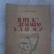 Libros de segunda mano: EL TESORO QUE GUARDAN LOS ATOMOS, POR DR. CARLOS CITRINO - EL ATENEO - ARGENTINA - 1945 - MUY RARO!!. Lote 27058219