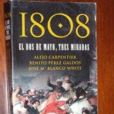 Libros de segunda mano: EL DOS DE MAYO DE 1808, TRES MIRADAS: ALEJO CARPENTIER, BENITO PÉREZ GALDÓS Y J.M. BLANCO WHITE. Lote 284705673