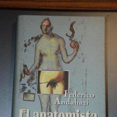 Libros de segunda mano: EL ANATOMISTA. FEDERICO ANDAHAZI.1997.TAPA DURA, 251 PAGINAS.AÑO 1997.CIRCULO LECTORES. Lote 26831052