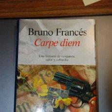 Libros de segunda mano: CARPE DIEM. BRUNO FRANCÉS.PREMIO ATENEO JOVEN DE SEVILLA 1996.EDIT ALGAIDA. Lote 26895647