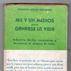 Libros de segunda mano: MIL Y UN MEDIOS PARA GANARSE LA VIDA POR HERMINIO HERNANDO. EDITORES PASTOR 5ª ED. VALENCIA. Lote 15594167