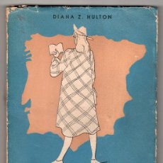 Libros de segunda mano: UNA MUCHACHA INGLESA VISITA ESPAÑA POR DIANA Z. HULTON. EDITORIAL NACIONAL. MADRID 1949. Lote 26321122