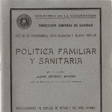 Libros de segunda mano: POLÍTICA FAMILIAR Y SANITARIA / POR EL DOCTOR JUAN BOSCH MARÍN - 1940 * CARLET, VALENCIA*. Lote 21116172