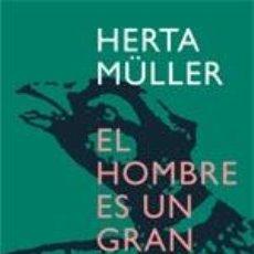 Libros de segunda mano: EL HOMBRE ES UN GRAN FAISAN EN EL MUNDO MULLER, HERTA GASTOS DE ENVIO GRATIS. Lote 15545349