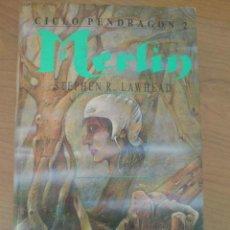 Libros de segunda mano: FANTASIA MERLIN PENDRAGON 2 LAWHEAD TAPA DURA CON SOBRECUBIERTA. Lote 15664314