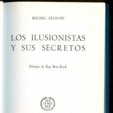 Libros de segunda mano: NUMULITE 0020 LOS ILUSIONISTAS Y SUS SECRETOS ILUSTRADO RAY BRET-KOCH AUTOR: MICHEL SELDO DESTINO. Lote 15669440