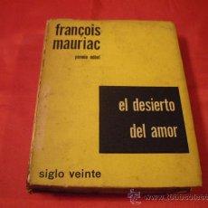 Libros de segunda mano: EL DESIERTO DEL AMOR. FRANÇOIS MAURIAC. Lote 23795292