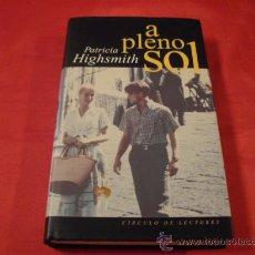 Libros de segunda mano: A PLENO SOL. PATRICIA HIGHSMITH. Lote 23808325