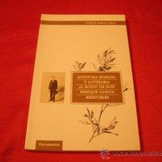 Libros de segunda mano: AVENTURA HUMANA Y LLITERARIA AL RODIU DE DON ENRIQUE GARCIA RENDUELES. GARCIA OLIVA. ASTURIAS. Lote 23795297