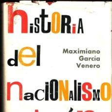 Libros de segunda mano: HISTORIA DEL NACIONALISMO CATALÁN. MAXIMIANO GARCÍA VENERO. . Lote 26538623