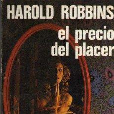 Libros de segunda mano: EL PRECIO DEL PLACER - HAROLD ROBBINS - BIBLIOTECA UNIVERSAL CARALT - 1981. Lote 15683912