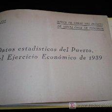 Libros de segunda mano: DATOS ESTADISTICOS DEL PUERTO DE SANTA CRUZ DE TENERIFE AÑO 1939 Y 1940.-OBRAS PUBLICAS.. Lote 26898383