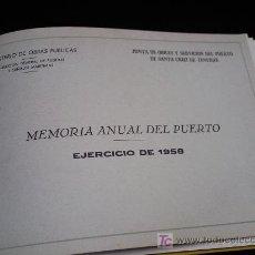 Libros de segunda mano: MEMORIA ANUAL DEL PUERTO.AÑO 1958. SANTA CRUZ DE TENERIFE.MINISTERIO DE OBRAS PUBLICAS.. Lote 23433951